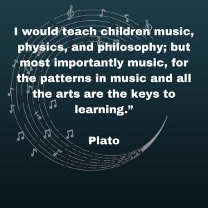 Plato quote: I would teach children music