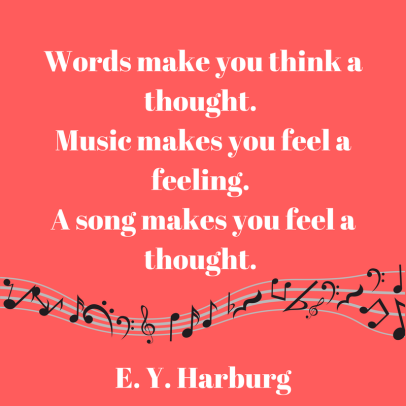 Harburg quote A song makes you feel a thought.